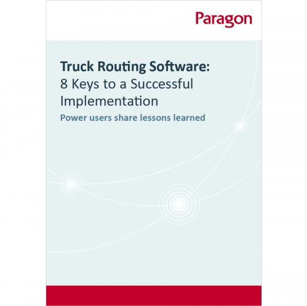 Thumbnail for Paragon's eBook: Truck Routing Software - 8 Keys to a Successful Project Implementation